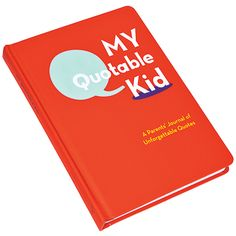 For the newbie parent. My Quotable Kid Journal, $15