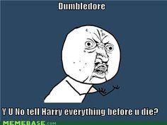Y u no tell Harry everything??