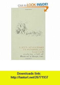 Alices Adventures in Wonderland (9781582341743) Lewis Carroll, Mervyn Peake, Will Self , ISBN-10: 1582341745  , ISBN-13: 978-1582341743 ,  , tutorials , pdf , ebook , torrent , downloads , rapidshare , filesonic , hotfile , megaupload , fileserve