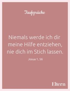 Die schönsten Taufsprüche: Bibelzitate Here you will find beautiful sayings and Bible quotes about the baptism of a baby. S Quote, Love Quotes, Wedding Beauty, Dream Wedding, Larry Page, Keep Trying, Wedding Quotes, Inner Peace, Bible Quotes