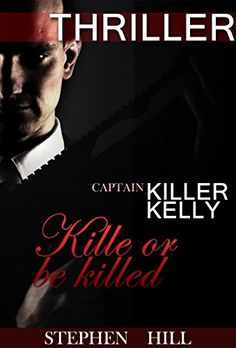 Thriller : KILL OR BE KILLED: (Mystery, Suspense, Thriller, Suspense Crime Thriller) (ADDITIONAL BOOK INCLUDED ) (Suspense Thriller Mystery Action Short stories) (English Edition)