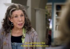 "When Frankie conveyed your current aesthetic. | 25 Times ""Grace And Frankie"" Was Seriously Relatable"