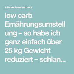 low carb Ernährungsumstellung – so habe ich ganz einfach über 25 kg Gewicht reduziert – schlank mit verstand