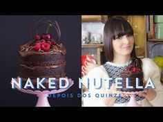 MINI NAKED CAKE DE CHOCOLATE E NUTELLA (Bolo Pelado) | Depois dos Quinze 24 #ICKFD - YouTube
