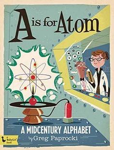 A is for Atom: A Midcentury Alphabet by Greg Paprocki. Children's science bo… A is for Atom: A Midcentury Alphabet by Greg Paprocki. Science Illustration, Children's Book Illustration, Book Illustrations, Illustration Styles, Mid Century Modern Art, Mid Century Art, Cyberpunk, Alphabet Board, Little Unicorn