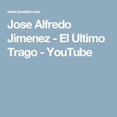 Jose Alfredo Jimenez - El Ultimo Trago - YouTube