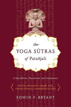 The Yoga Sutras of Patanjali translation by Edwin F. Bryant.