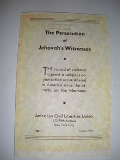 "24 page American Civil Liberties Union booklet called ""The Persecution of Jehovah's Witnesses"" Outlining the persecution suffered in the United States during the second World War especially during the year 1940."