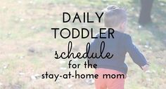 Get the most out of being a stay at home mom by making a daily toddler schedule!