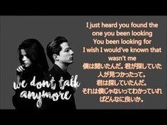 洋楽 和訳 Charlie Puth ft Selena Gomez - We Don't Talk Anymore - YouTube