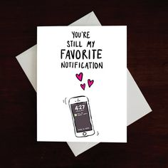 You're my fav notification Funny Card Romantic Card by MAJIKATZ