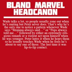 Bland Marvel Headcanons Deadpool/Wade Wilson and Spiderman/Peter Parker