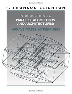 Introduction to Parallel Algorithms and Architectures: Ar... https://www.amazon.com/dp/1558601171/ref=cm_sw_r_pi_dp_x_ytyAyb3S37ARH