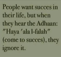 Please don't ignore when Allah (SWT) calls you towards the success