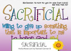 Character Quality: Sacrificial  {with free coloring page} Sacrifice always begins in the heart. It is an attitude towards God, an understanding of who He is. Sacrifice is never easy, often painful, but always God honoring.   HisSunflower.com by Rachael Carman Character Traits For Kids, Character Qualities, Teaching Character, Character Counts, Teaching Tools, Teaching Kids, Prayers Of Encouragement, Children's Church Crafts, Train Up A Child