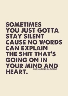 It's either stay silent or ramble on trying to explain it, even though you can never quite find the words you need. Now Quotes, Life Quotes Love, Funny Quotes, Depressing Quotes, Quote Life, Humor Quotes, Motivational Quotes, Shut Up Quotes, Positive Quotes