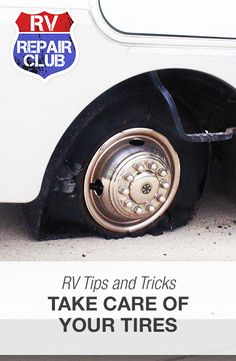 RV Tire Care: How to Maintain and Keep in Top Shape  #RvRepairClub #tires #tirecare #rv #motorhome #camper #trailer
