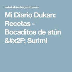 Mi Diario Dukan: Recetas - Bocaditos de atún / Surimi
