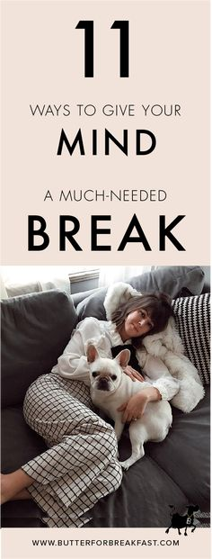 11 Ways To Give Your Mind A Much-Needed Break | Personal Growth & Development | Self-Care Tips | Life Advice | Mindfulness
