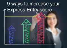 9 ways to score higher on express entry and get an ita