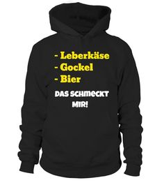 Leberkäse und Bier schmeckt mir   => Check out this shirt by clicking the image, have fun :) Please tag, repin & share with your friends who would love it. #Oktoberfest #hoodie #ideas #image #photo #shirt #tshirt #sweatshirt #tee #gift #perfectgift #birthday #Christmas