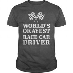 Awesome Tee World's Okayest Race Car Driver T-Shirts