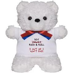 22cf9ea7cdba8 2 out 3 Bestseller Teddy Bear  Sex NOT drugs   Rock and Roll  Serenity