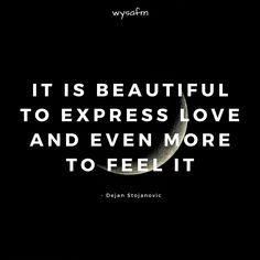 It is beautiful to express love and even more to feel it.  #anxiety, #emotions, #relationships, #deepwords, #distance, #sadness, #selflove, #selfcare, #feelings, #loneliness, #introvert, #hate, #single, #pain , #delusion, #heart, #broken, #missing, #loveqoutes Love Qoutes For Her, Qoutes About Love, Heart Broken, Emotion, Deep Words, Loneliness, Motivation, Introvert, Sadness