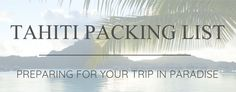 One of the greatest sources of stress leading up to a big trip is deciding what to pack. What do you bring? What can you not live without? If you've ever suffered from Packing Anxiety, we've got you covered with this tried-and-true Tahiti Packing List specifically designed for your vacation in paradise.