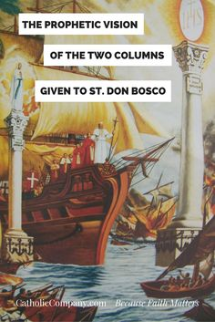 St. Don Bosco's most famous dream regards future troubles for the Church and is known as the Prophecy of the Two Columns. In his words, here is the dream-