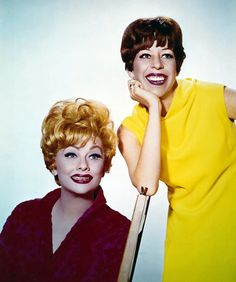 Lucille Ball & Carol Burnett - I do love Lucy and Carol too!  Pioneers!