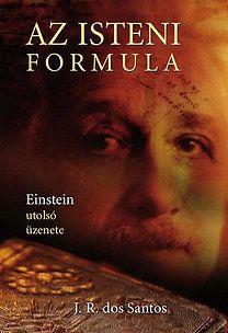 José Rodrigues Dos Santos: Az isteni formula - Einstein utolsó üzenete