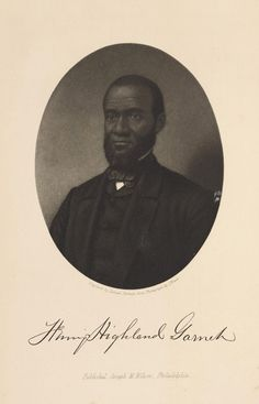 """Henry Highland Garnet was the first African American to speak before the House of Representatives, and one of the founders of the American and Foreign Anti-Slavery Society.   His """"An Address to the Slaves of the United States of America"""" called for slaves to free themselves."""