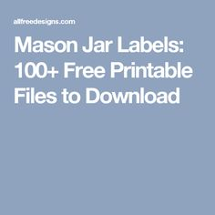 Mason Jar Labels: 100+ Free Printable Files to Download