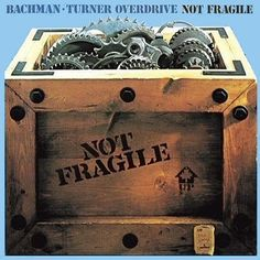 """Bachman-Turner Overdrivem Not Fragile**** (1974): This is very much like the title says. This is not fragile or delicate music at all. In fact, it's pretty heavy, and I have to admit. It's pretty cool. It has another one of the band's major hits """"You Ain't Seen Nothin' Yet,"""" but it also has a few other tunes I'm surprised I've never heard before. """"Rock Is My Life, and This Is My Song"""" being one of them. """"Sledgehammer"""" and """"Givin It All Away"""" being two more. Don't overlook your BTO. (7/16/14)"""