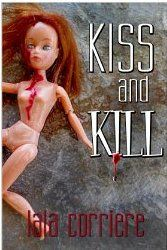 """99cents USA Today Bestseller in """"Kiss and Kill"""" by Lala Corriere  Kiss and Kill byLala Corriere  Was $3.99 – 99cents 10-23-26, 2014 USA Today: """"Must read suspense."""" Just when romance author Chyna Blaze decides to give up her life of fear and anxiety, and the inevitable panic-attacks that ensue, she faces a new problem. Her peers are being knocked-off, one at a time, and the persistent detective insists she's high on the list. When her publicist arrang"""