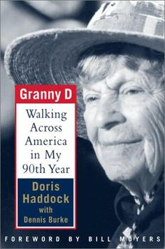 """Doris """"Granny D"""" Haddock was an American politician and liberal political activist from the state of New Hampshire. Between 1999 and 2000, over a span of fourteen months, Haddock walked 3,200 miles across the continental United States to advocate campaign finance reform."""