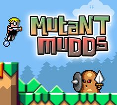 Mutant Mudds™