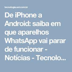 De iPhone a Android: saiba em que aparelhos WhatsApp vai parar de funcionar - Notícias - Tecnologia