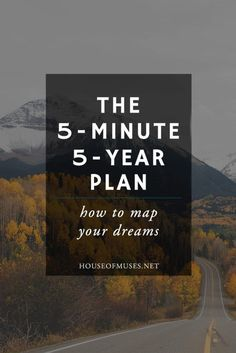 The 5-Minute 5-Year Plan: How to Map Your Dreams goal and dream planning