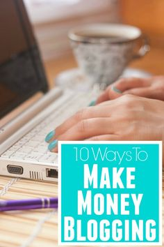 List of ways to earn money blogging - great for beginners. 10 Ways to Make Money Blogging