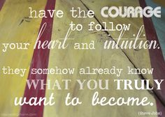 When you have the courage to become true to yourself, you become a real leader.