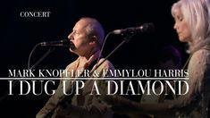 Mark Knopfler & Emmylou Harris - I Dug Up A Diamond (Real Live Roadrunni...