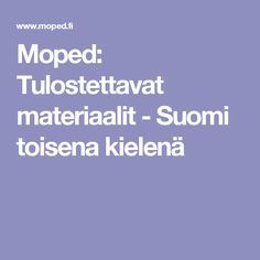 Moped: Tulostettavat materiaalit - Suomi toisena kielenä Language, Classroom, Study, Teaching, Education, School, Class Room, Learning, Language Arts