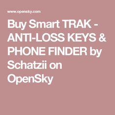 Buy Smart TRAK - ANTI-LOSS KEYS & PHONE FINDER by Schatzii on OpenSky