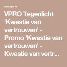 VPRO Tegenlicht 'Kwestie van vertrouwen' - Promo 'Kwestie van vertrouwen' - Kwestie van vertrouwen - VPRO Tegenlicht - VPRO