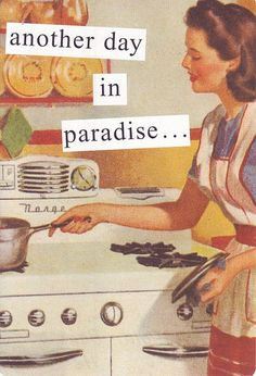 vintage housewife I'm glad I can serve my husband everyday