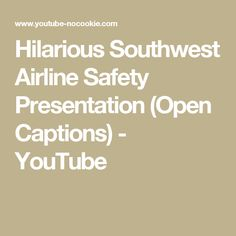 Hilarious Southwest Airline Safety Presentation (Open Captions) - YouTube