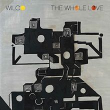fav into 2012 .... The Whole Love is the eighth album by American alternative rock group Wilco, released on September 27, 2011. It is their first album on their own label dBpm