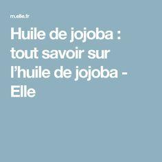 Huile de jojoba : tout savoir sur l'huile de jojoba - Elle Tai Chi Qigong, Beauty Hacks, Beauty Tips, Health, Clothes, Jojoba Oil, Natural Beauty, Everything, Organic Makeup